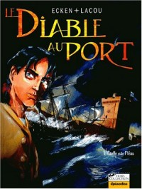 Le Diable au port, tome 1 : L'Etoffe et le Fléau