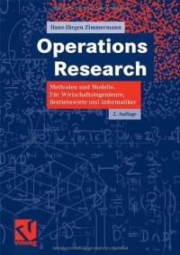 Operations Research: Methoden Und Modelle. Fur Wirtschaftsingenieure, Betriebswirte, Infurmatiker