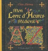 Mon livre d'heures médiéval