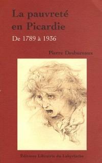 La pauvreté en Picardie : De 1789 à 1936