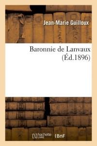 Baronnie de Lanvaux  ed 1896