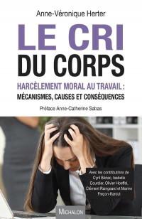 Le cri du corps - Harcèlement moral au travail : mécanismes, causes et conséquences