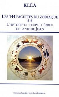 Les 144 facettes du zodiaque : Tome 2, L'horloge cosmique et la Bible