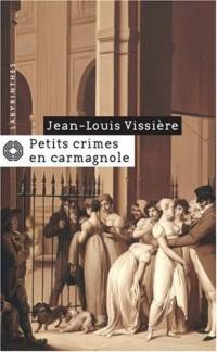 Petits crimes en Carmagnole