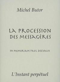 La procession des messagères : In memoriam Paul Delvaux