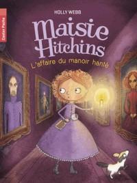 Maisie Hitchins, Tome 3 : L'affaire du manoir hanté