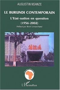 Le Burundi contemporrain : L'Etat-nation en question (1956-2002)