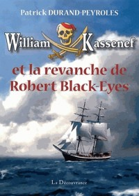 William Kassenef et la revanche de Robert Black-Eyes