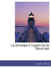 La chronique D' Enguerran De Monstrelet