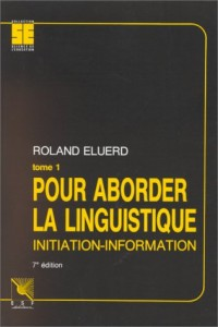 Pour aborder la linguistique : Initiation-information