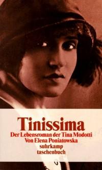 Tinissima. Der Lebensroman der Tina Modotti.