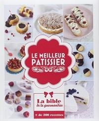La bible du meilleur pâtisier