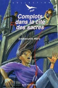 Complots dans la cité des sacres