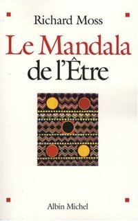 Le Mandala de l'Etre : Découvrir le pouvoir de conscience