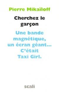 Cherchez le garçon Une bande magnétique, un écran géant.. C'était Taxi Girl