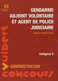 Gendarme adjoint volontaire et agent de police judiciaire
