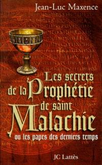Les secrets de la prophetie de saint-malachie
