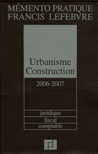 Urbanisme Construction : Juridique, fiscal, comptable