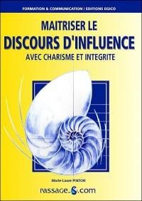 Maîtriser le Discours d'Influence avec Charisme et Integrite 2e Edition