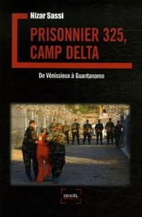 Prisonnier 325, camp Delta : De Vénissieux à Guantanamo