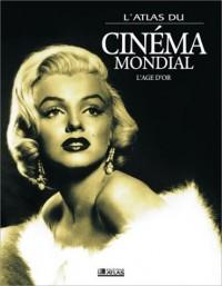 Atlas du cinéma mondial : L'Age d'or