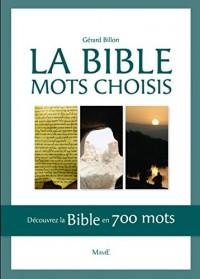 La Bible : mots choisis