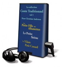 La Collection Conte Traditionnel Vol 1 - Hans Christian Andersen / Collection of Classic Tales Volume 1 - Hans Christian Andersen: Petite Fille Aux Al