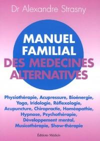 Manuel familial des médecines alternatives : Un esprit sain dans un corps sain