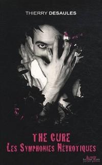 The Cure : Les symphonies névrotiques