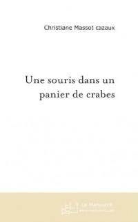 Une Souris Dans un Panier de Crabes