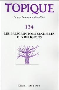 Topique N134 les Prescriptions Sexuelles des Religions