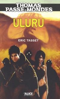 Thomas Passe-Mondes, Tome 4 : Uluru