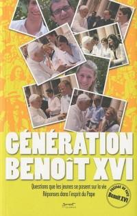 Génération Benoît XVI : Questions que les jeunes se posent sur la vie, Réponses dans l'esprit du Pape