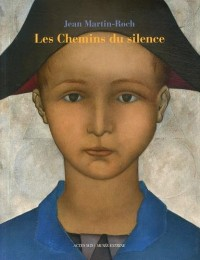 Les chemins du silence : Jean Martin-Roch