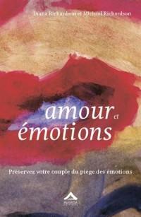 Amour et émotions : Préservez votre couple du piège des émotions