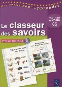 Le classeur des savoirs PS, MS, GS (1Cédérom)
