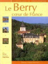 Le Berry : Coeur de France