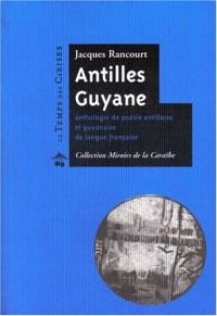 Antilles-Guyane : Anthologie de poésie antillaise et guyanaise de langue française