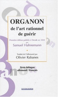 Organon de l'art rationnel de guérir : Edition bilingue français-allemand