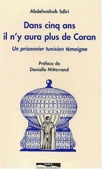 Dans cinq ans il n'y aura plus de Coran. : Un prisonnier tunisien témoigne