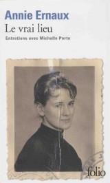 Le vrai lieu: Entretiens avec Michelle Porte [Poche]