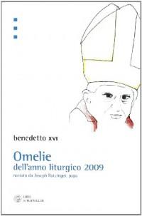 Omelie dell'anno liturgico 2009 narrato da Jospeh Ratzinger, papa