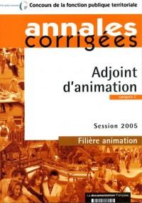 Adjoint d'animation. Session 2005 - Filière animation - Catégorie C