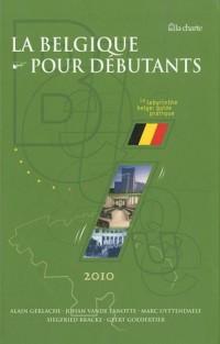 La Belgique pour débutants : Le labyrinthe belge : guide pratique