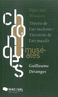 Signs and Wonders : Théorie de l'art moderne / Théorème de l'art maudit
