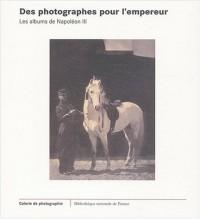 Des photographes pour l'Empereur : Les albums de Napoléon III