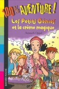Les Petits Génies et la crème magique