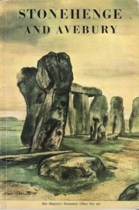 Stonehenge and Avebury and Neighbouring Monuments, an Illustrated Guide