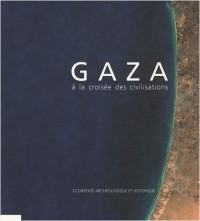 Gaza à la croisée des civilisations : Contexte archéologique et historique