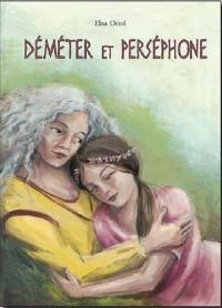 Déméter et Perséphone : Un mythe grec